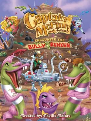 Captain McFinn & Friends Encounter the Bully Bunker (Paperback)