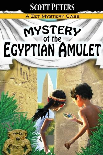 Mystery of the Egyptian Amulet: Adventure Books For Kids Age 9-12 - Kid Detective Zet 2 (Paperback)