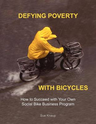 Defying Poverty with Bicycles (Paperback)