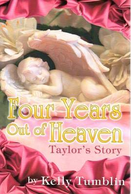 Four Years Out of Heaven: Taylor's Story (Paperback)
