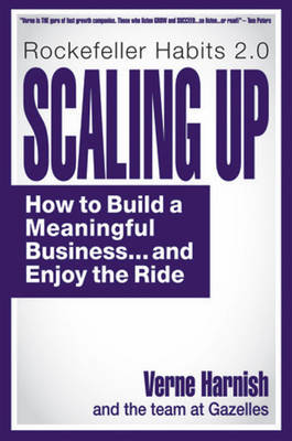 Scaling Up: How to Build a Meaningful Business... & Enjoy the Ride (Hardback)