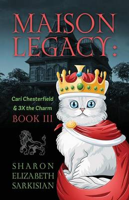 Maison Legacy: Cari Chesterfield and 3X the Charm BOOK III (Paperback)