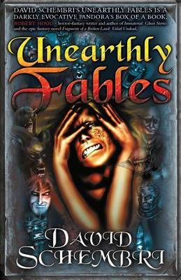 Unearthly Fables: A Short Story Collection by David Schembri (Paperback)