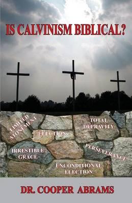 Is Calvinism Biblical? (Paperback)
