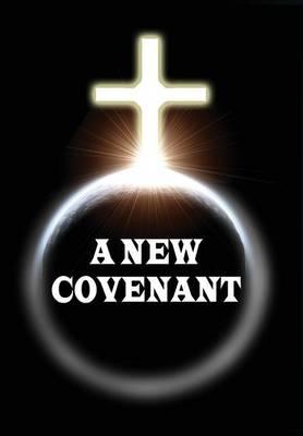 A New Covenant (Hardback)