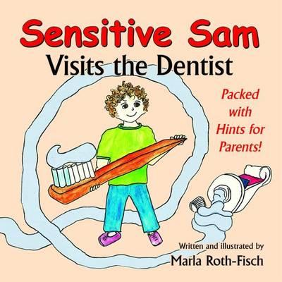 Sensitive Sam Visits the Dentist (Paperback)