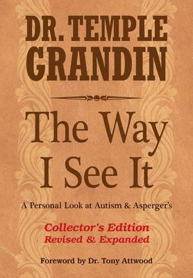 The Way I See It Collector's Edition: A Personal Look at Autism & Asperger's (Hardback)