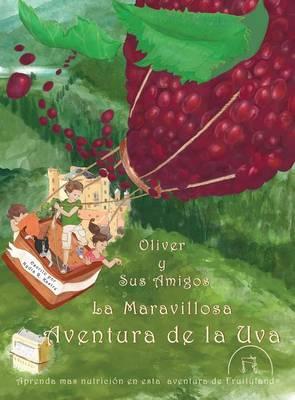 Oliver y Sus Amigos La Maravillosa Aventura de La Uva (Hardback)