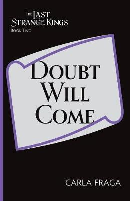 Doubt Will Come - Last Strange Kings 2 (Paperback)