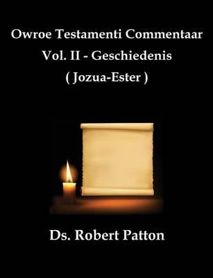Owroe Testamenti Commentaar, Vol. II - Geschiedenis (Joza-Ester) (Paperback)