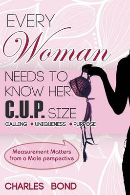 Every Woman Needs to Know Her C.U.P. Size (Paperback)