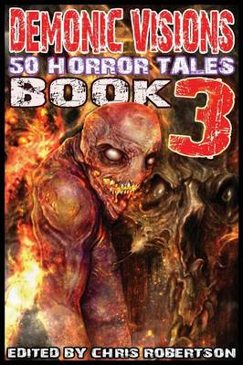 Demonic Visions 50 Horror Tales Book 3 (Paperback)