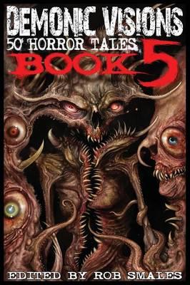 Demonic Visions 50 Horror Tales Book 5 (Paperback)