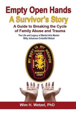 Empty Open Hands: A Survivor's Story (Paperback)