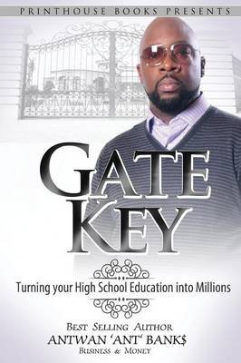 Gate Key: Turning your High School Education into Millions (Paperback)