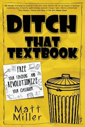 Ditch That Textbook: Free Your Teaching and Revolutionize Your Classroom (Paperback)