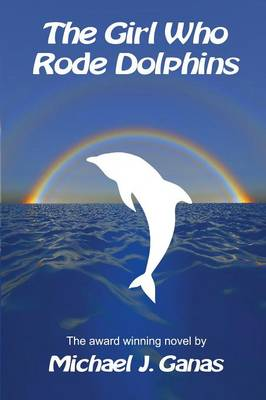 The Girl Who Rode Dolphins (Paperback)