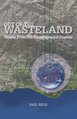 Out of the Wasteland: Stories from the Environmental Frontier (Paperback)
