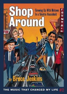 Shop Around: Growing Up With Motown in a Sinatra Household (Paperback)