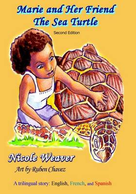 Marie and Her Friend the Sea Turtle: A Trilingual Story: English, French, and Spanish (Paperback)