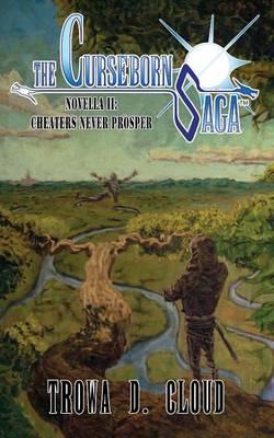 The Curseborn Saga: Cheaters Never Prosper (Novella II) (Paperback)