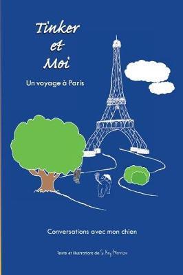 Tinker Et Moi: Un Voyage a Paris (Paperback)