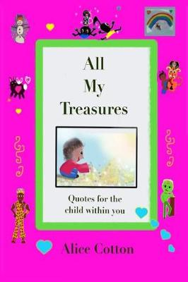 All My Treasures: Quotes for the Child Within You (Paperback)