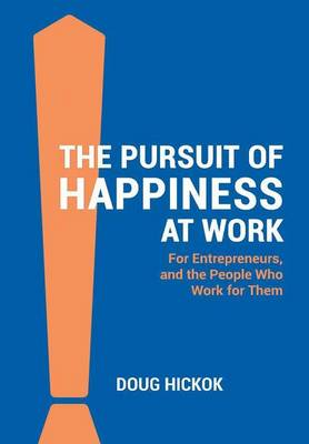 The Pursuit of Happiness at Work (Hardback)