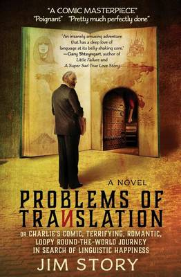 Problems of Translation: Charlie's Comic, Terrifying, Romantic, Loopy Round-The-World Journey in Search of Linguistic Happiness (Paperback)