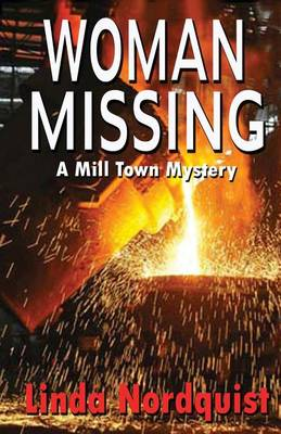 Woman Missing: A Mill Town Mystery (Paperback)