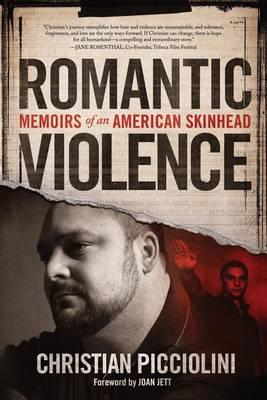 Romantic Violence: Memoirs of an American Skinhead (Paperback)