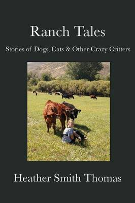 Ranch Tales: Stories of Dogs, Cats & Other Crazy Critters (Paperback)