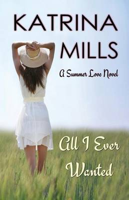 All I Ever Wanted - Summer Love 1 (Paperback)