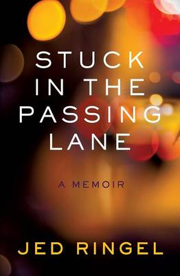 Stuck in the Passing Lane: A Memoir (Paperback)