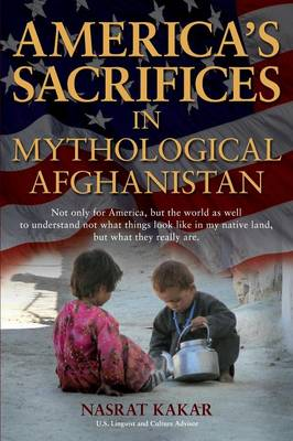 America's Sacrifices in Mythological Afghanistan (Paperback)