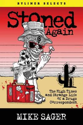 Stoned Again: The High Times and Strange Life of a Drugs Correspondent (Paperback)