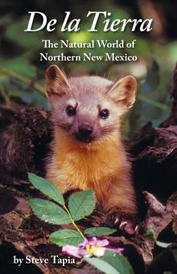 de la Tierra: The Natural World of Northern New Mexico (Paperback)