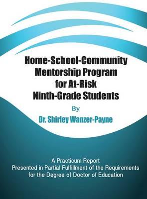 Home-School-Community Mentorship Program for At-Risk Ninth-Grade Students (Hardback)