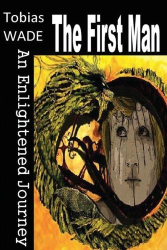 First Man: An Enlightened Journey (Paperback)