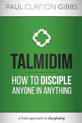 Talmidim: How to Disciple Anyone in Anything - Ancient Trilogy (Paperback)