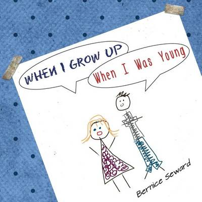 When I Grow Up, When I Was Young: An Elementary Conversation (Paperback)