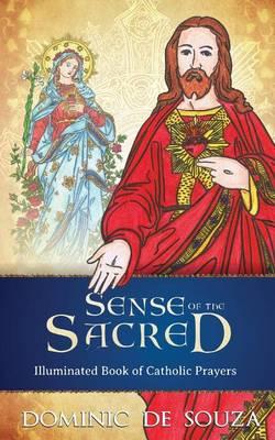 Sense of the Sacred: Illuminated Book of Catholic Prayers (Paperback)