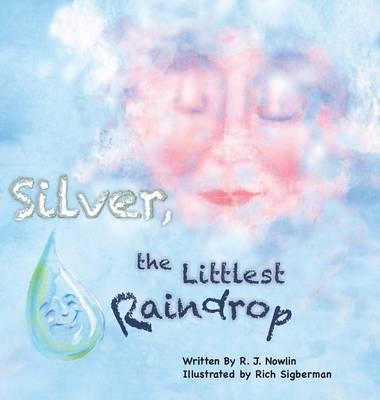 Silver, the Littlest Raindrop (Hardback)