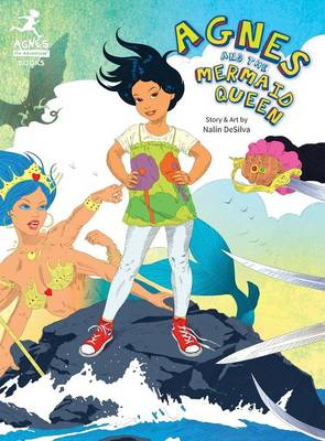 Agnes and the Mermaid Queen: A Tale about a Brave Girl, a Dragon, Mermaids and Pirates. (Hardback)