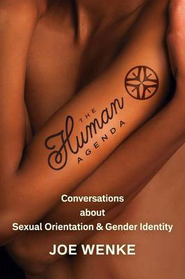The Human Agenda: Conversations about Sexual Orientation & Gender Identity (Paperback)