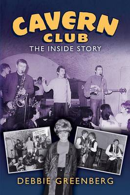 Cavern Club: The Inside Story (Paperback)