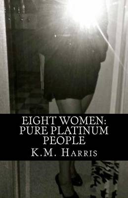 Eight Women: Pure Platinum People (Paperback)