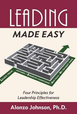 Leading Made Easy: Four Principles for Leadership Effectiveness - Made Easy (Hardback)