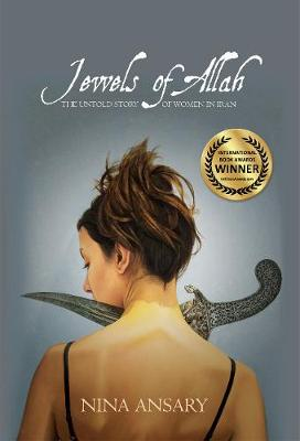 Jewels of Allah: The Untold Story of Woman in Iran (Hardback)