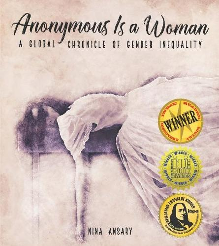 Anonymous Is a Woman: A Global Chronicle of Gender Inequality (Hardback)